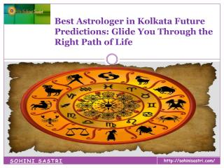 Best Astrologer in Kolkata Future Predictions Glide You Through the Right Path of Life.pdf
