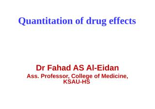 Quantitation of Drug Effects Dr Fahad Aleidan Student.ppt